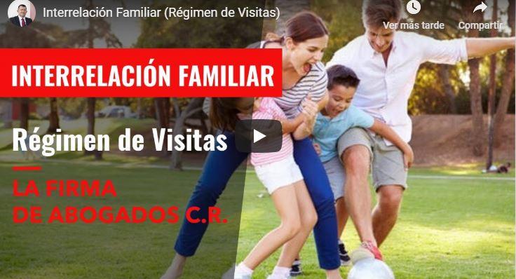 Interrelación Familiar (Régimen de Visitas)