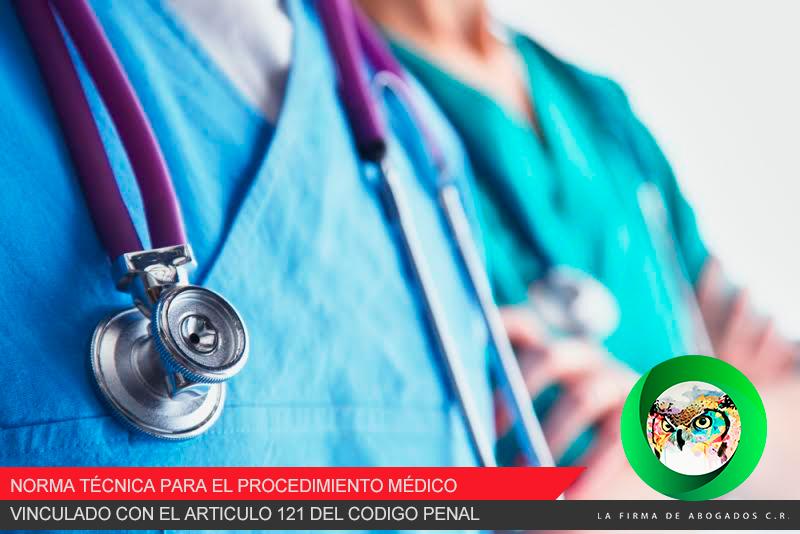 NORMA TÉCNICA PARA EL PROCEDIMIENTO MÉDICO VINCULADO CON EL ARTICULO 121 DEL CODIGO PENAL